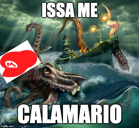 ISSA ME; CALAMARIO | image tagged in mario,bloopers | made w/ Imgflip meme maker
