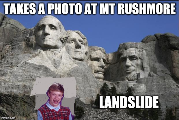 Brian and Mount Rushmore  | TAKES A PHOTO AT MT RUSHMORE LANDSLIDE | image tagged in brian and mount rushmore | made w/ Imgflip meme maker