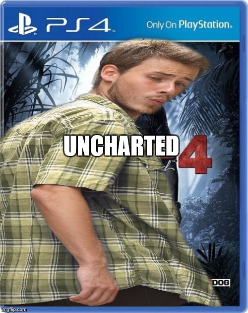 UNCHARTED | made w/ Imgflip meme maker