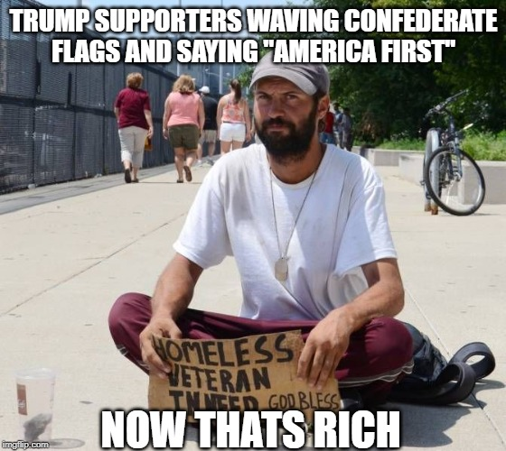 "Who's paying for the wall? | TRUMP SUPPORTERS WAVING CONFEDERATE FLAGS AND SAYING ""AMERICA FIRST"" NOW THATS RICH 
