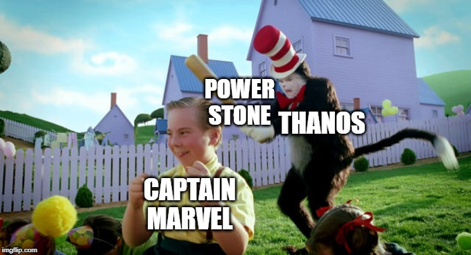 THANOS CAPTAIN MARVEL POWER STONE | image tagged in cat in the hat with a bat ______ colorized | made w/ Imgflip meme maker