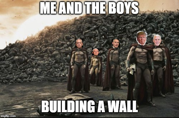 Me and the boys, building a wall |  ME AND THE BOYS; BUILDING A WALL | image tagged in me and the boys,me and the boys week,trump,trump wall,build the wall | made w/ Imgflip meme maker