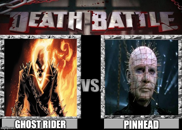 Death Battle Template |  GHOST RIDER; PINHEAD | image tagged in death battle template | made w/ Imgflip meme maker