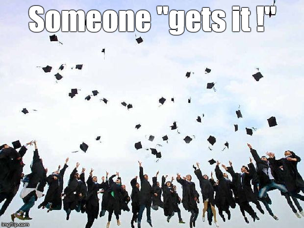 "graduates jump for joy | Someone ""gets it !"" 