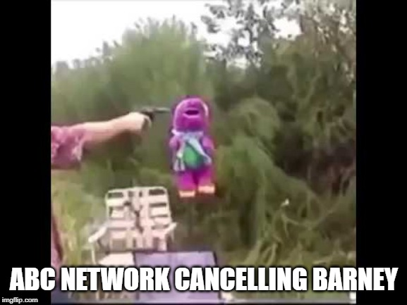 Most people like the tubbies better |  ABC NETWORK CANCELLING BARNEY | image tagged in barney the dinosaur,random,memes | made w/ Imgflip meme maker