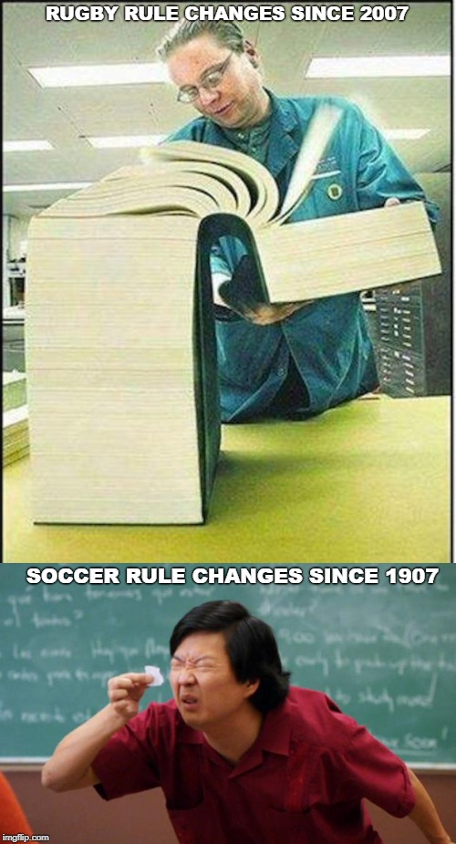 RUGBY RULE CHANGES SINCE 2007; SOCCER RULE CHANGES SINCE 1907 | image tagged in big book,tiny piece of paper | made w/ Imgflip meme maker