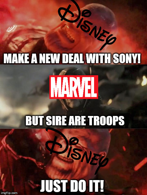 Disney Making a New Deal With Sony | MAKE A NEW DEAL WITH SONY! BUT SIRE ARE TROOPS JUST DO IT! | image tagged in just do it thanos,memes,disney,sony,marvel,spiderman | made w/ Imgflip meme maker