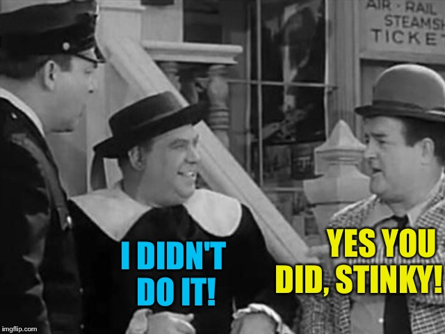 I DIDN'T  DO IT! YES YOU  DID, STINKY! | made w/ Imgflip meme maker