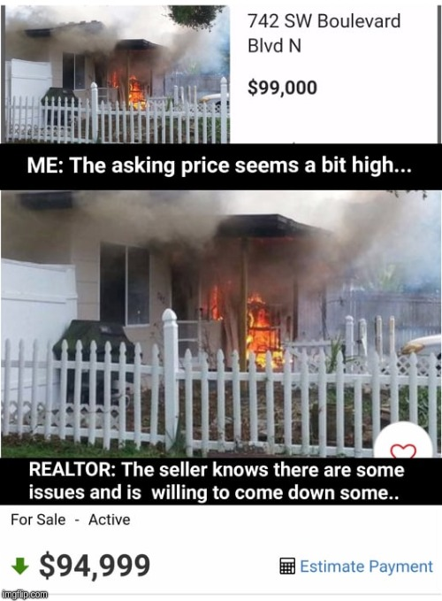 Hot Property | image tagged in real estate,funny,fire,hot,realtors | made w/ Imgflip meme maker