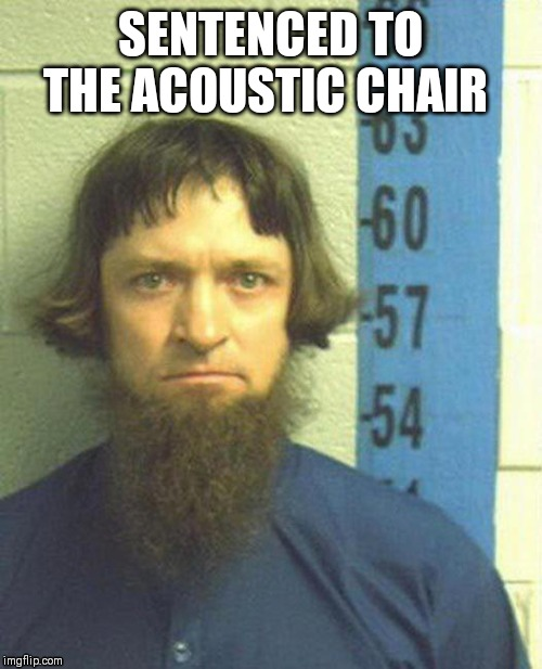 amish | SENTENCED TO THE ACOUSTIC CHAIR | image tagged in amish | made w/ Imgflip meme maker
