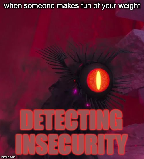 Detecting Insecurity | when someone makes fun of your weight DETECTING INSECURITY | image tagged in detecting insecurity,computer virus,arthur,wreck it ralph,internet | made w/ Imgflip meme maker
