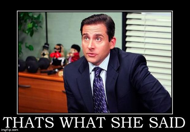 thats what she said | image tagged in thats what she said | made w/ Imgflip meme maker