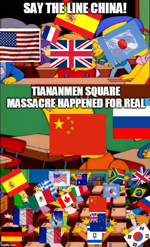 say the line bart! simpsons | SAY THE LINE CHINA! TIANANMEN SQUARE MASSACRE HAPPENED FOR REAL | image tagged in say the line bart simpsons,HistoryMemes | made w/ Imgflip meme maker