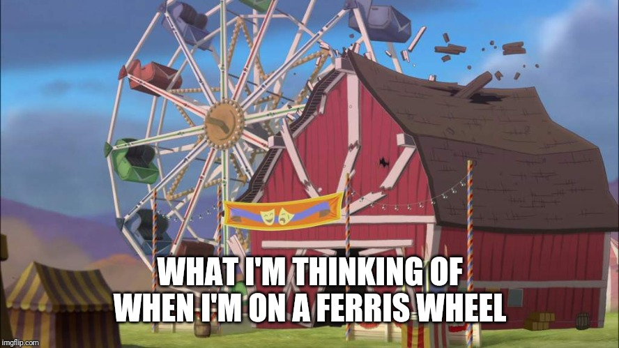 Fox and the Hound 2 Ferris Wheel | WHAT I'M THINKING OF WHEN I'M ON A FERRIS WHEEL | image tagged in funny,memes,the fox and the hound 2 | made w/ Imgflip meme maker