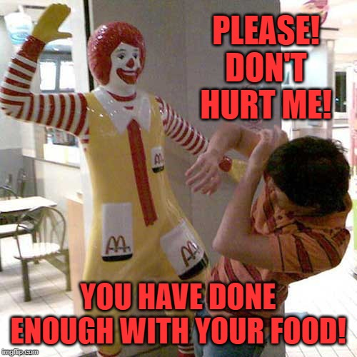 Slap | PLEASE! DON'T HURT ME! YOU HAVE DONE ENOUGH WITH YOUR FOOD! | image tagged in slap | made w/ Imgflip meme maker