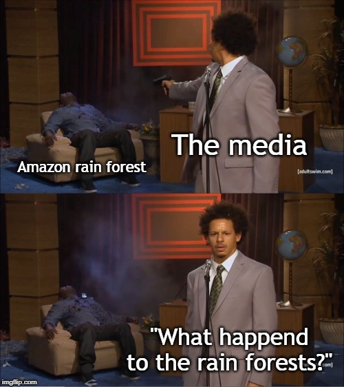 "C'MON,HELP OUT, BE WORRIED PEOPLE! | The media Amazon rain forest ""What happend to the rain forests?"" 