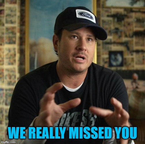 Tom Delonge Aliens | WE REALLY MISSED YOU | image tagged in tom delonge aliens | made w/ Imgflip meme maker