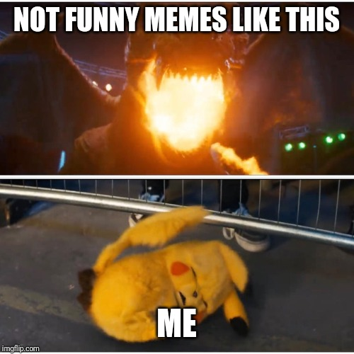 NOT FUNNY MEMES LIKE THIS ME | image tagged in scared detective pikachu | made w/ Imgflip meme maker