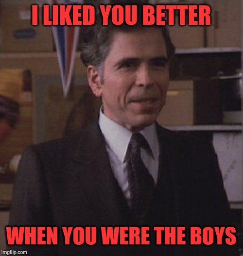 I LIKED YOU BETTER WHEN YOU WERE THE BOYS | made w/ Imgflip meme maker