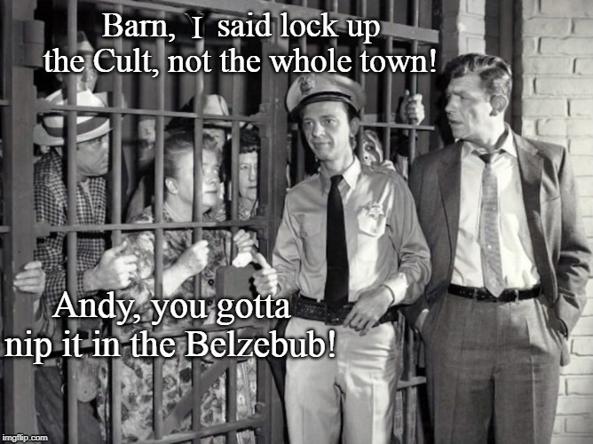 Andy Griffith Cult #3 |  Y; I | image tagged in andy griffith,tv shows,classics,funny memes | made w/ Imgflip meme maker