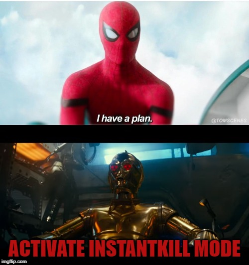 Kill mode | ACTIVATE INSTANTKILL MODE | image tagged in spiderman,instakill,threepio,c3p0,starwars,the rise of skywalker | made w/ Imgflip meme maker