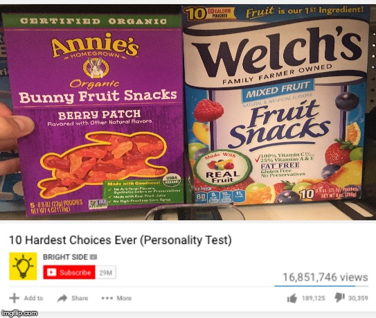 Truly the hardest choice | image tagged in fruit snacks,choices,memes,decisions,oh wow are you actually reading these tags | made w/ Imgflip meme maker