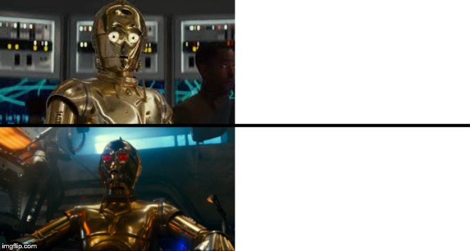 Good C3PO Bad C3PO | image tagged in c3po,star wars,the rise of skywalker | made w/ Imgflip meme maker
