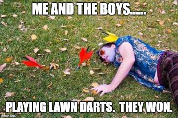 Lawn darts - Imgflip
