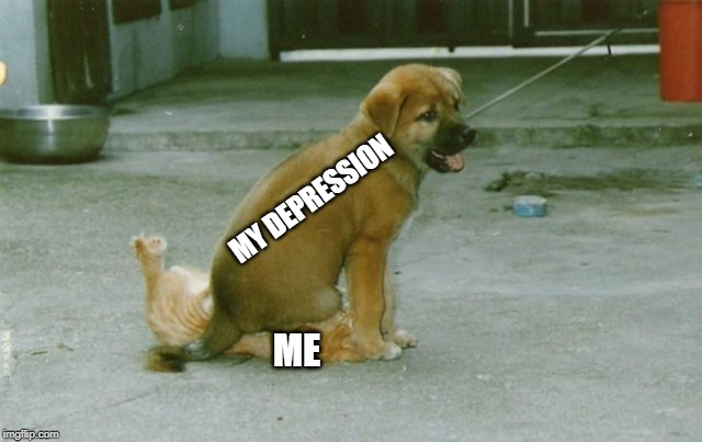 My mom was depressed so I want to make this for her. | MY DEPRESSION ME | image tagged in depression,me vs | made w/ Imgflip meme maker