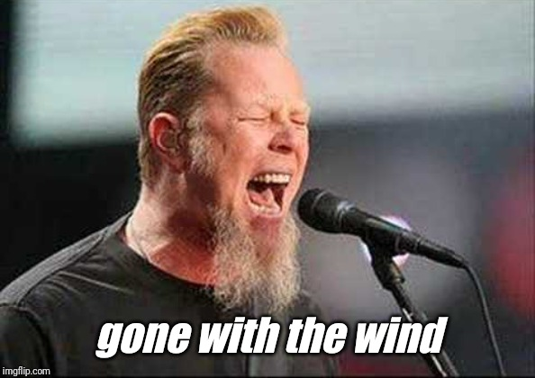 gone with the wind | made w/ Imgflip meme maker