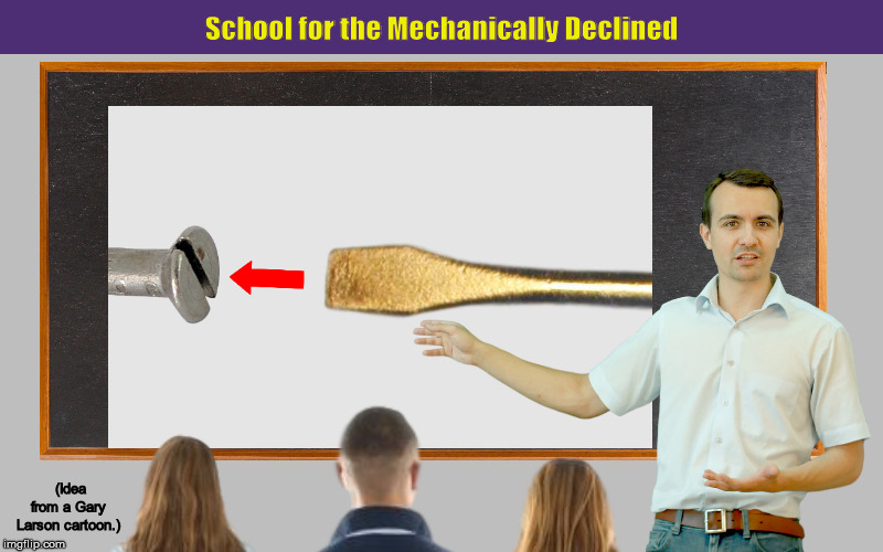 School for the Mechanically Declined | image tagged in mechanically inclined,mechanically declined,tools,gary larson,funny,memes | made w/ Imgflip meme maker