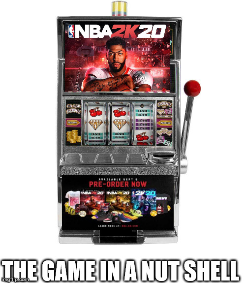 Not gambling they swear |  THE GAME IN A NUT SHELL | image tagged in gambling,nba,video games,videogames,basketball | made w/ Imgflip meme maker