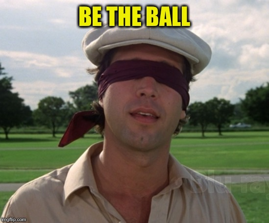 Be the ball | BE THE BALL | image tagged in be the ball | made w/ Imgflip meme maker
