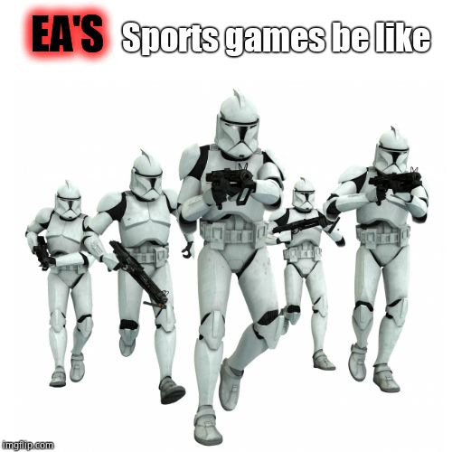 EA Sports games in a nutshell |  EA'S; Sports games be like | image tagged in electronic arts,star wars | made w/ Imgflip meme maker
