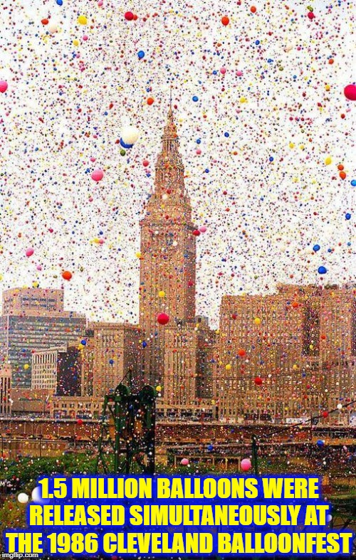 For you people from ________ that means at the same time | 1.5 MILLION BALLOONS WERE RELEASED SIMULTANEOUSLY AT THE 1986 CLEVELAND BALLOONFEST | image tagged in vince vance,cleveland,ohio,balloons,balloonfest,1986 | made w/ Imgflip meme maker