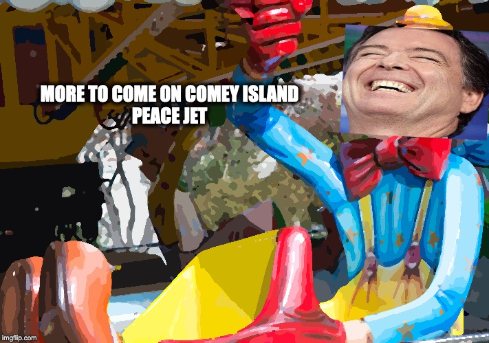 MORE TO COME ON COMEY ISLAND | MORE TO COME ON COMEY ISLANDPEACE JET | image tagged in james comey,fbi director james comey,fisa report,trump russia collusion,russia,russian collusion | made w/ Imgflip meme maker