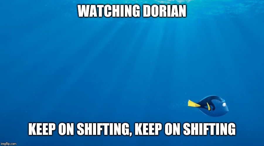 finding dory | WATCHING DORIAN KEEP ON SHIFTING, KEEP ON SHIFTING | image tagged in finding dory | made w/ Imgflip meme maker
