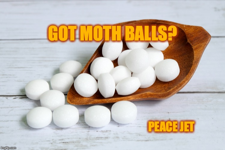 Got Moth Balls? |  GOT MOTH BALLS? PEACE JET | image tagged in james clapper,fbi investigation,why is the fbi here,james comey,donald trump | made w/ Imgflip meme maker