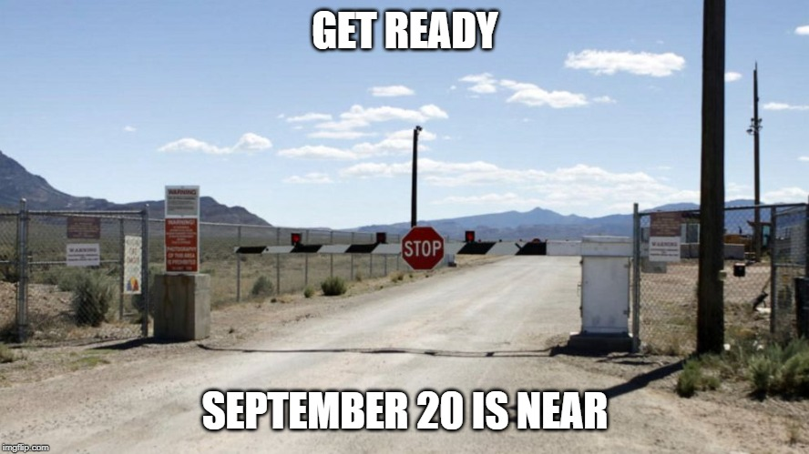 GET READY SEPTEMBER 20 IS NEAR | image tagged in storm area 51 | made w/ Imgflip meme maker