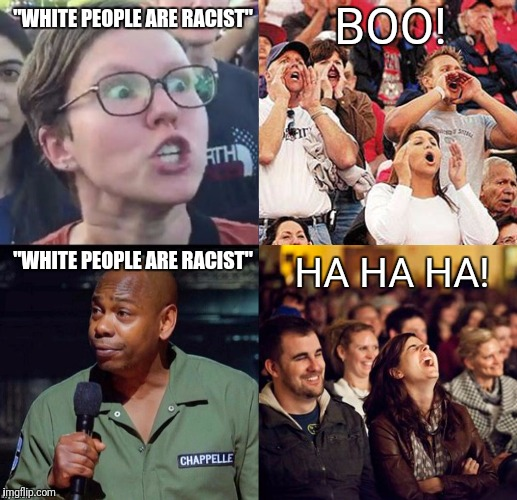 "Context matters | ""WHITE PEOPLE ARE RACIST"" ""WHITE PEOPLE ARE RACIST"" BOO! HA HA HA! 
