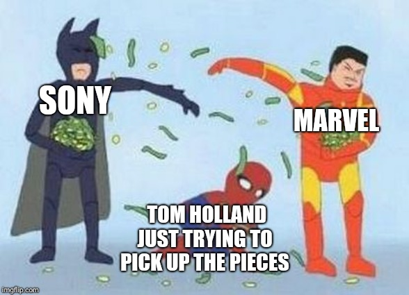 Pathetic Spidey |  SONY; MARVEL; TOM HOLLAND JUST TRYING TO PICK UP THE PIECES | image tagged in memes,pathetic spidey | made w/ Imgflip meme maker