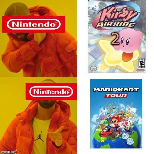 Come on, Nintendo! An Air Ride sequel is long overdue!! | 2 | image tagged in memes,drake hotline bling,kirby,world_of_kirby,nintendo | made w/ Imgflip meme maker