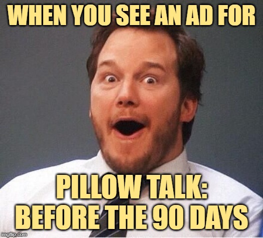 Pillow Talk Face | WHEN YOU SEE AN AD FOR PILLOW TALK: BEFORE THE 90 DAYS | image tagged in excited,reality tv,90 day fiance,tv shows,funny memes,oh boy | made w/ Imgflip meme maker
