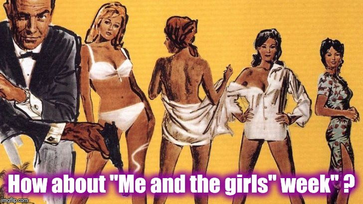 "Bond girls | How about ""Me and the girls"" week"" ? 