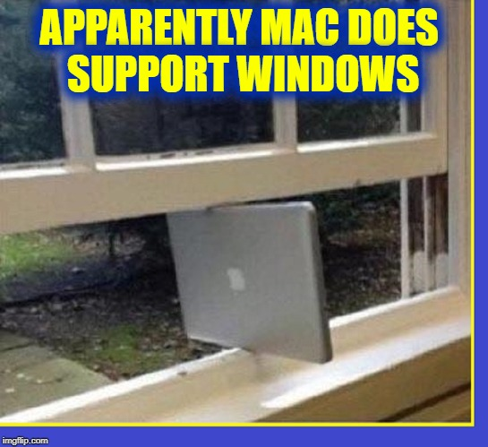 How My Laptop Keeps Me Cool | APPARENTLY MAC DOES       SUPPORT WINDOWS | image tagged in vince vance,mac versus pc,apple inc,open,windows,pun | made w/ Imgflip meme maker