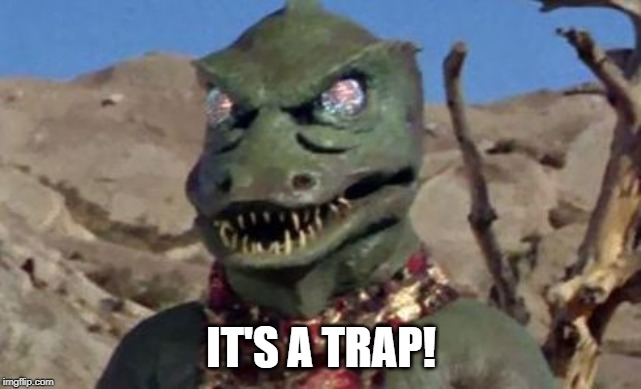 Gorn | IT'S A TRAP! | image tagged in gorn,admiral,ackbar,trap | made w/ Imgflip meme maker