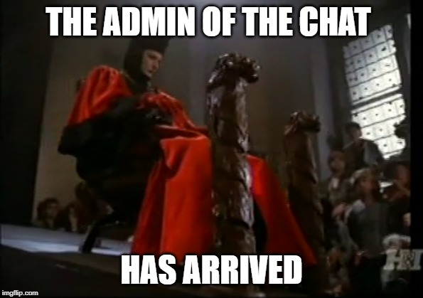 Q Admin | THE ADMIN OF THE CHAT HAS ARRIVED | image tagged in startrek,star trek the next generation,funny memes,admin,group chats | made w/ Imgflip meme maker