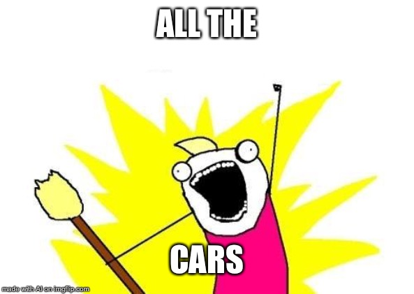 This image was made by AI. We shouldn't be worrying about a Robot Rebellion just yet! | ALL THE CARS | image tagged in memes,x all the y,robots,isaac_laugh | made w/ Imgflip meme maker