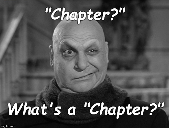 "This morning my wife asked why I had to stay up all night reading. ""Why not just stop at the end of a chapter for the night?"" 