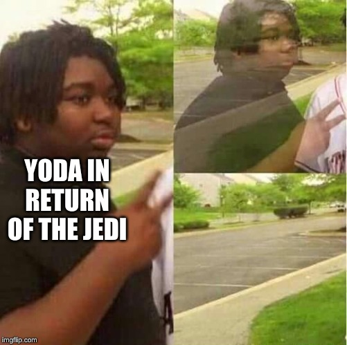 disappearing  | YODA IN RETURN OF THE JEDI | image tagged in disappearing | made w/ Imgflip meme maker